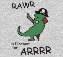 RAWR is Dinosaur for ARRR (Pirate Dinosaur) One Piece - Long Sleeve