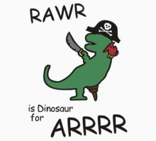 RAWR is Dinosaur for ARRR (Pirate Dinosaur) Baby Tee
