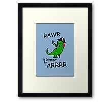 RAWR is Dinosaur for ARRR (Pirate Dinosaur) Framed Print