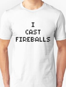 I Cast Fireballs Unisex T-Shirt