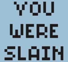 You Were Slain Kids Clothes