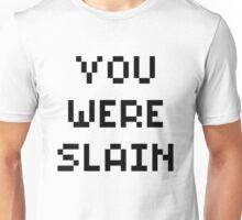 You Were Slain Unisex T-Shirt