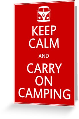 Keep Calm and Carry On Camping - Splitty by Richard Yeomans