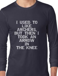 I used to like archers, but then I took an arrow in the knee Long Sleeve T-Shirt