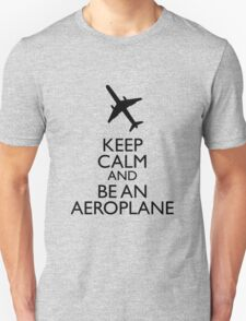 Keep Calm and be an aeroplane T-Shirt