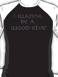 Wood Elves Text Only T-Shirt