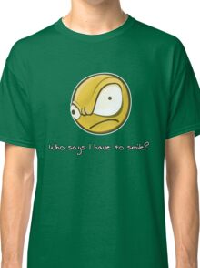 Who says i have to smile? Classic T-Shirt