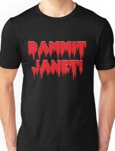 Dammit, Janet!  Unisex T-Shirt