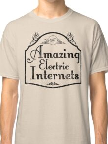 The Amazing Electric Internets Classic T-Shirt