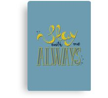 Stay with me Canvas Print