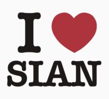 I Love SIAN by candacing