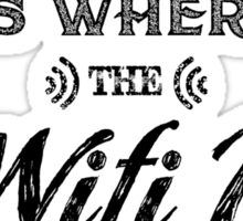 Home Is Where the WIFI Is Sticker