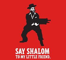 Say Shalom To My Little Friend Unisex T-Shirt
