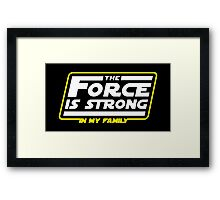 Strong In My Family Framed Print