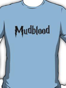 Mudblood (black text) T-Shirt