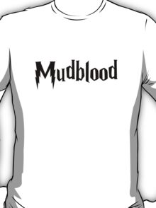 Mudblood (black text) T-Shirt