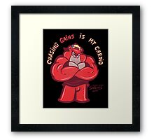 Chasing Gains Is My Cardio! Framed Print