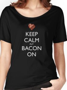 Keep Calm Put Bacon On - Black Women's Relaxed Fit T-Shirt