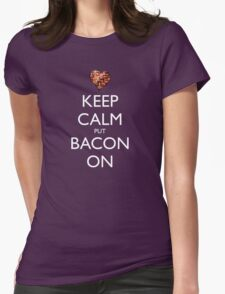 Keep Calm Put Bacon On - Black Womens Fitted T-Shirt