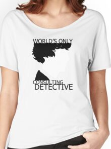 World's Only Consulting Detective Women's Relaxed Fit T-Shirt