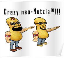 Crazy neo-Nutzis!!! Poster