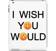I wish you would. iPad Case/Skin