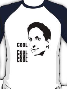 Cool. Cool Cool Cool.  T-Shirt