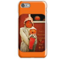 Who Mentioned Pumpkin Pie?!? iPhone Case/Skin