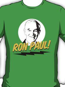 Ron Paul! T-Shirt