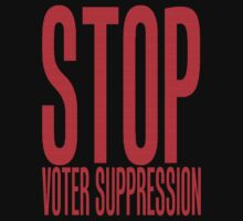STOP VOTER SUPPRESSION by OTIS PORRITT