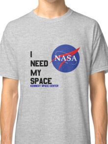 I Need My Space (Nasa) Classic T-Shirt