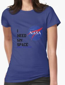 I Need My Space (Nasa) Womens Fitted T-Shirt