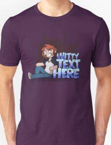 [insert witty text here] Unisex T-Shirt