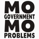 Mo Government Mo Problems by liberteed