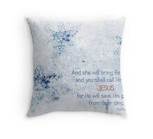 Call His name JESUS Throw Pillow