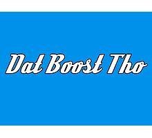 'Dat Boost Tho' - Sticker / Tee Shirt JDM Automotive Design - White Photographic Print