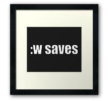 Vim :w saves Framed Print