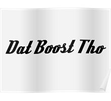 'Dat Boost Tho' - Sticker / Tee Shirt JDM Automotive Design - Black Poster