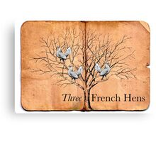 Three French Hens Canvas Print