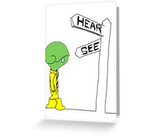 See or Hear - that is the question. Greeting Card