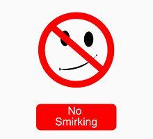 No Smirking Unisex T-Shirt