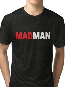 Mad Man Tri-blend T-Shirt