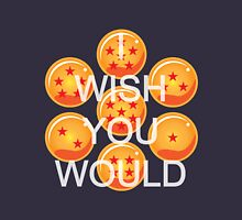 I wish you would. Ver. 2 Unisex T-Shirt