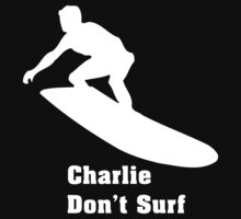 Charlie Dont Surf by customgift
