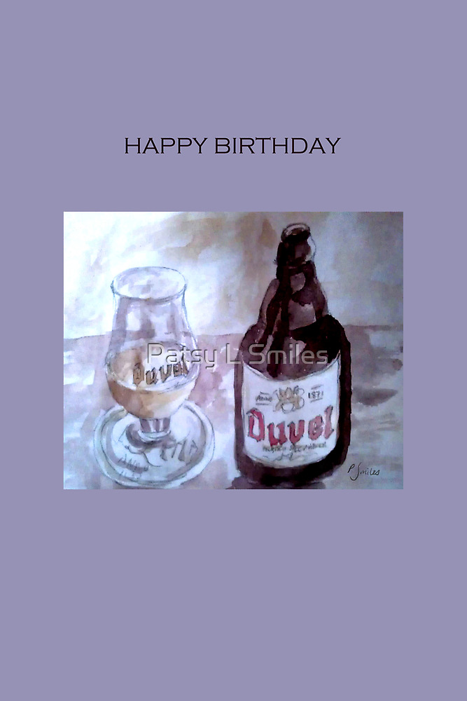 Duvel Birthday by Patsy Smiles