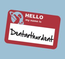 My Name Is Dentarthurdent One Piece - Short Sleeve
