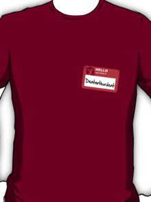 My Name Is Dentarthurdent T-Shirt