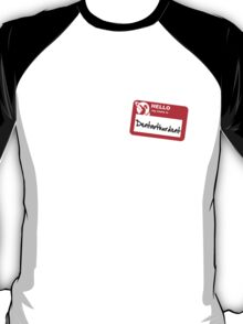 My Name Is Dentarthurdent T-Shirt