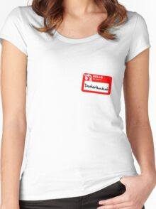 My Name Is Dentarthurdent Women's Fitted Scoop T-Shirt