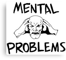 MENTAL PROBLEMS - Xavier's Struggle Canvas Print